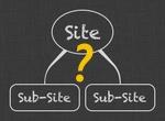Site, Sub-Site oder Websitesammlung? Die beste SharePoint-Architektur